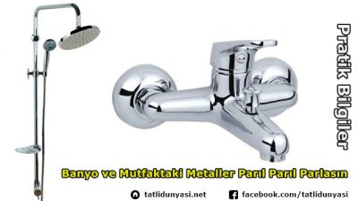 Mutfak ve Banyo Metallerini Parlatın